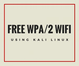 How to Crack WPA and WPA2 Wi-Fi Encryption Using Kali Linux