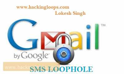 Gmail SMS Verfication loophole exposed by HackingLoops