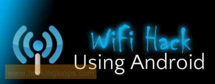 Hacking Wifi via Android Phones Easy : Secure your Networks !